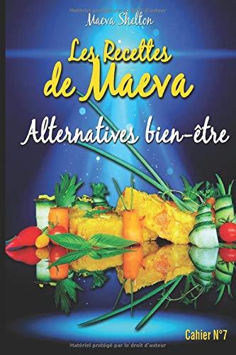 Les recettes de Maeva - Alternatives bien-être