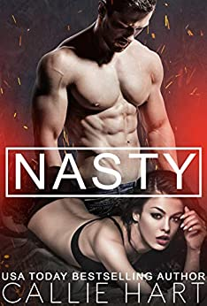 Nasty (Dirty Nasty Freaks Book 2) by [Callie  Hart]