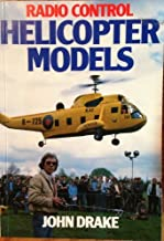 Radio Control Helicopter Models: A Detailed Design Manual for the R/C Model Helicopter Builder