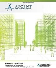 Autodesk Revit 2020: Fundamentals for Architecture (Imperial Units): Autodesk Authorized Publisher
