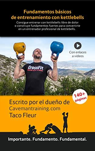 Fundamentos básicos de entrenamiento con kettlebells: Un excelente libro para el que quiera integrar...