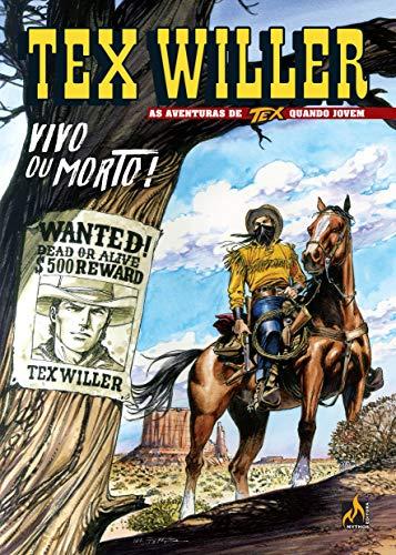 Tex Willer Nº 01: Vivo ou morto!