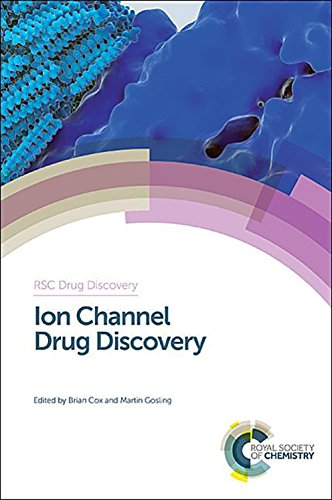 Ion Channel Drug Discovery (RSC Drug Discovery, Band 39)