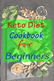 Keto Diet Cookbook For Beginners: 7days keto diet books for beginners step by step keto diet cookbook for women after 50 keto diet hacks. easy low carb 5-ingredient cookbook: prime reading keto diet