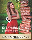 [The Everygirl's Guide to Life] [By: Maria Menounos] [April, 2011]