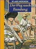 Der Weg nach Bandung (Beltz & Gelberg) - Klaus Kordon