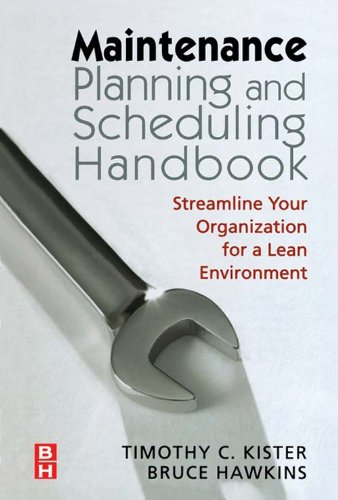 Maintenance Planning and Scheduling: Streamline Your Organization for a Lean Environment (English Edition)