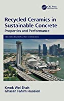 Recycled Ceramics in Sustainable Concrete: Properties and Performance (Emerging Materials and Technologies)
