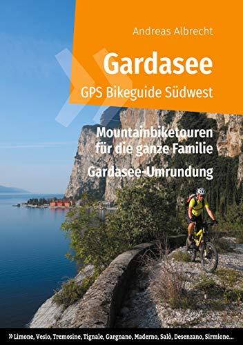 Gardasee GPS Bikeguide Südwest: Mountainbiketouren für die ganze Familie - Region Lombardei: Limone, Vesio, Tremosine, Tignale, Gargnano, Maderno, Salò, ... GPS Bikeguides für Mountainbiker 4)