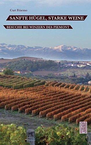 Sanfte Hügel, starke Weine: Besuche bei Winzern des Piemont