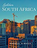 Golden South Africa: A Beautiful Picture Book Photography Coffee Table Photobook Travel Tour Guide Book with Photos of the Spectacular Country and its Cities within Africa.