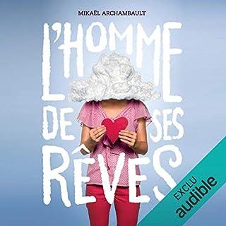 L'Homme de ses rêves                   Auteur(s):                                                                                                                                 Mikaël Archambault                               Narrateur(s):                                                                                                                                 Lily Thibodeau                      Durée: 4 h et 14 min     Pas de évaluations     Au global 0,0