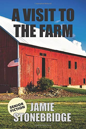 A Visit To The Farm: Large Print Fiction for Seniors with Dementia, Alzheimer's, a Stroke or people who enjoy simplified stories (Senior Fiction)