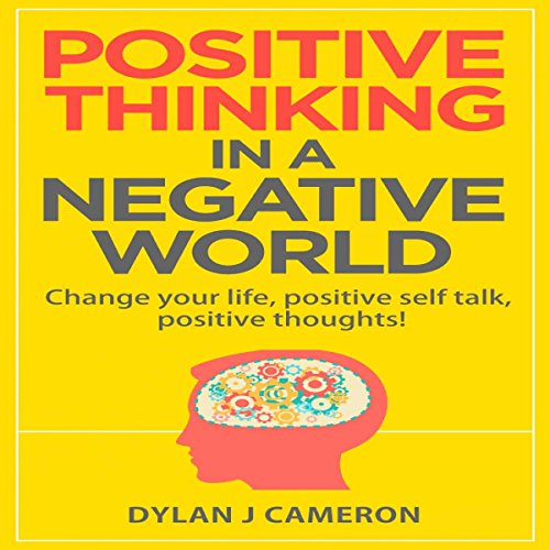 Positive Thinking in a Negative World audiobook cover art