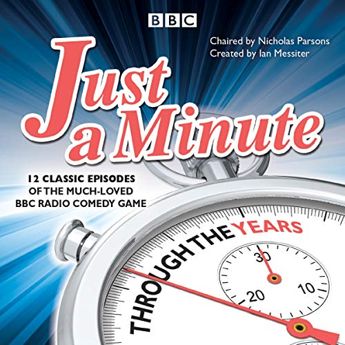Just a Minute: Through the Years     12 Classic Episodes of the Much-Loved BBC Radio Comedy Game              By:                                                                                                                                 BBC Radio Comedy                               Narrated by:                                                                                                                                 Nicholas Parsons,                                                                                        Paul Merton,                                                                                        Kenneth Williams,                   and others                 Length: 5 hrs and 47 mins     6 ratings     Overall 5.0