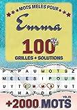 Mots mêlés pour Emma: 100 grilles avec solutions, +2000 mots cachés, prénom personnalisé Emma   Cadeau d'anniversaire pour femme, maman, sœur, fille, enfant   Petit Format A5 (14.8 x 21 cm)