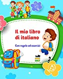 Il mio libro di italiano: Libro di grammatica per bambini della scuola primaria - Schede d...