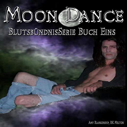 Moon Dance: Blutsbündnis-Serie Buch Eins (Amy Blankenship - Blutsbündnis-Serie 1) Titelbild