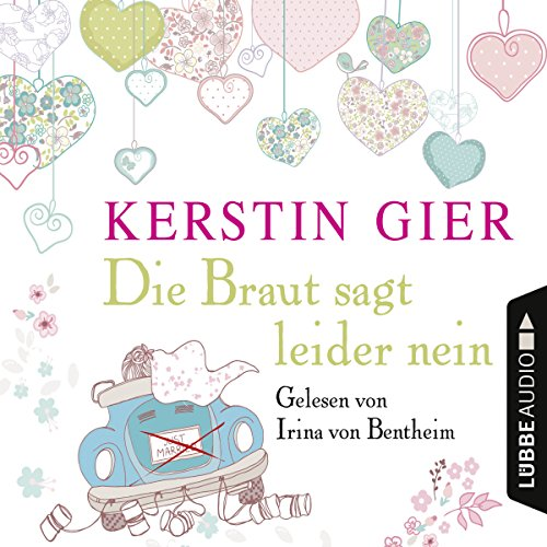 Die Braut sagt leider nein                   By:                                                                                                                                 Kerstin Gier                               Narrated by:                                                                                                                                 Irina von Bentheim                      Length: 5 hrs and 22 mins     Not rated yet     Overall 0.0