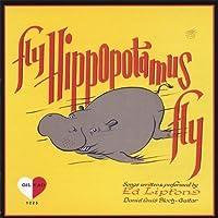 Fly Hippopotamus Fly!