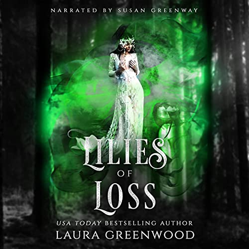 Lilies of Loss Audiobook By Laura Greenwood cover art