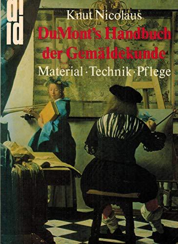 DuMont´s Handbuch der Gemäldekunde. Material/Technik/Pflege. Dumont 1979.