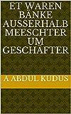 Et waren Bänke ausserhalb Meeschter um Geschäfter (Luxembourgish Edition)