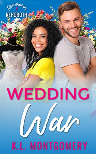 Wedding War: An Enemies-to-Lovers Romantic Comedy (Romance in Rehoboth Book 5) by [K.L. Montgomery]