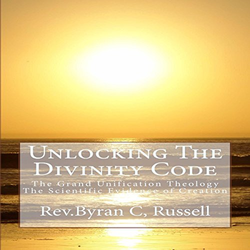 Unlocking the Divinity Code: The Grand Unification Theology audiobook cover art