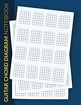 Guitar Chord Diagram Notebook  Blank Guitar Chord Workbook | Music Composition Manuscript Paper Log Book | 16 Charts Per Page For Guitar Players Teachers Students Songwriters Musicians