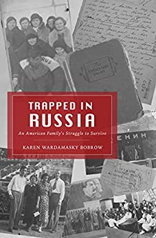 Trapped in Russia: An American Family's Struggle to Survive by [Karen Wardamasky Bobrow]