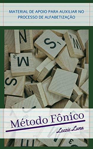 Método Fônico: Material de apoio para auxiliar no processo de alfabetização