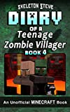 Diary of a Teenage Minecraft Zombie Villager - Book 4: Unofficial Minecraft Books for Kids, Teens, & Nerds - Adventure Fan Fiction Diary Series ... - Devdan the Teen Zombie Villager, Band 4)