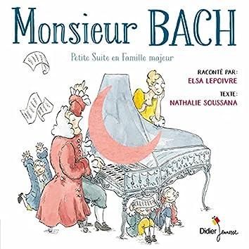 Monsieur Bach (Petite suite en famille majeur)