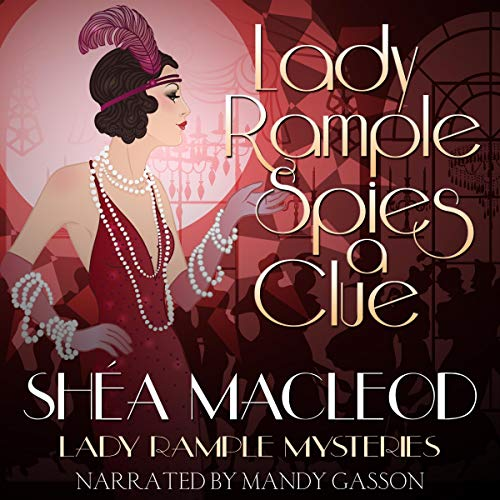 Lady Rample Spies a Clue Audiobook By Shéa MacLeod cover art