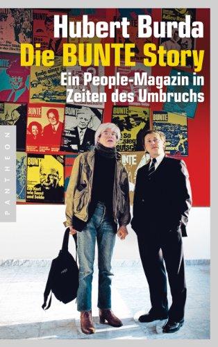 Die BUNTE Story: Ein People-Magazin in Zeiten des Umbruchs