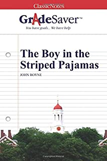 GradeSaver (TM) ClassicNotes: The Boy in the Striped Pajamas