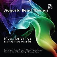 Augusta Read Thomas: Music for Strings by Stefan Hersh