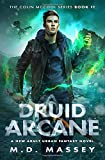 Druid Arcane: A New Adult Urban Fantasy Novel (The Colin McCool Paranormal Suspense Series)