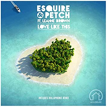 Love Like This (feat. Leanne Brown)