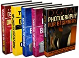 Photography: Box Set: Digital Photography + Canon + Nikon + Lenses + DSLR Equipment: Digital Photography: All...