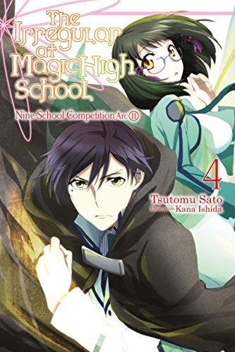 The Irregular at Magic High School, Vol. 4 (light novel): Nine School Competition Arc, Part II (English Edition)