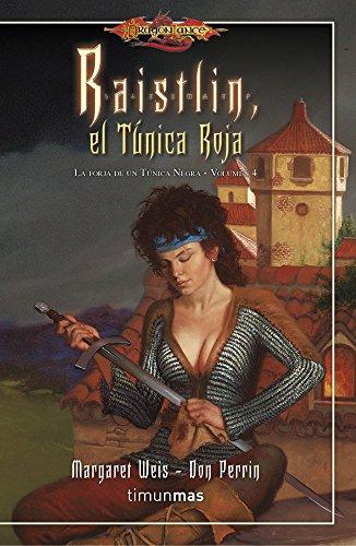 Raistlin El túnica roja nº 4/4: La Forja de un Túnica Negra. Volumen 4 (Dragonlance)