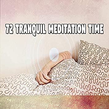 72 Tranquil Meditation Time