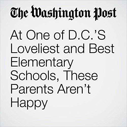 At One of D.C.'S Loveliest and Best Elementary Schools, These Parents Aren't Happy copertina