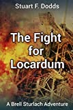 The Fight for Locardum: (A Brell Sturlach Adventure) (English Edition)