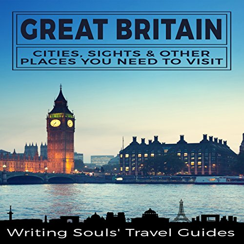 Great Britain: Cities, Sights & Other Places You Need to Visit audiobook cover art
