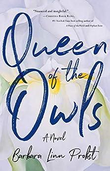 Queen of the Owls: A Novel by [Barbara Linn Probst]