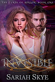 Invisible (The Curse of Avalon Book 1) by [Sariah Skye]
