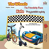 The Wheels -The Friendship Race (English Polish Bilingual Book) (English Polish Bilingual Collection)